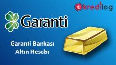 Garanti Bankası Altın Hesabı Nasıl Açılır?