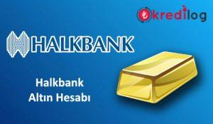 Halkbank Altın Hesabı Nasıl Açılır?