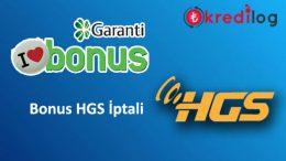 Garanti Bankası Bonus HGS İptali Nasıl Yapılır?
