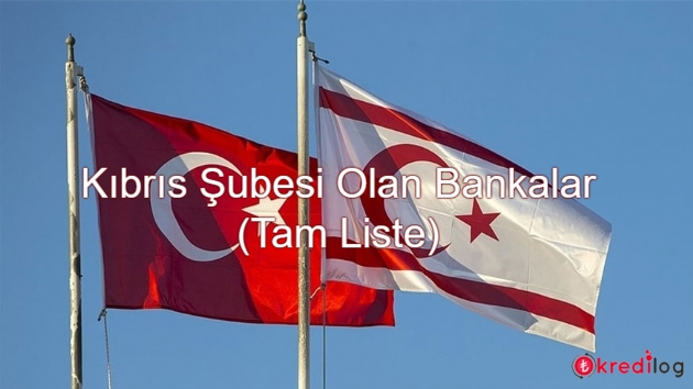 Kıbrıs Şubesi Olan Bankalar (Tam Liste)