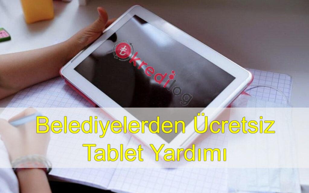 Belediyelerden Ücretsiz Tablet Başvurusu Nasıl Yaparım? [2021]