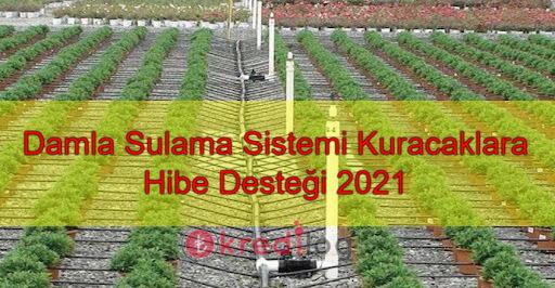Damlama Sulama Hibe Destekleri 2021