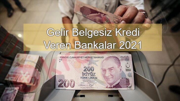 Gelir Belgesiz Kredi Veren Bankalar 2021