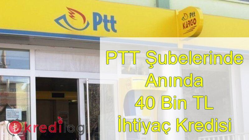 PTT 40 Bin TL Kredi – 40.000 TL Anında Kredi ( Hemen Kullanım )